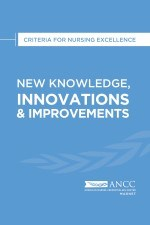 2019 New Knowledge, Innovations & Improvements: Criteria for Nursing Excell