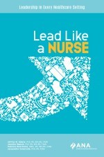 Lead Like a Nurse: Leadership in Every Healthcare Setting