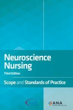 Neuroscience Nursing: Scope and Standards of Practice, 3rd Edition