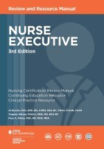 Nurse Executive Review and Resource Manual  3rd Edition